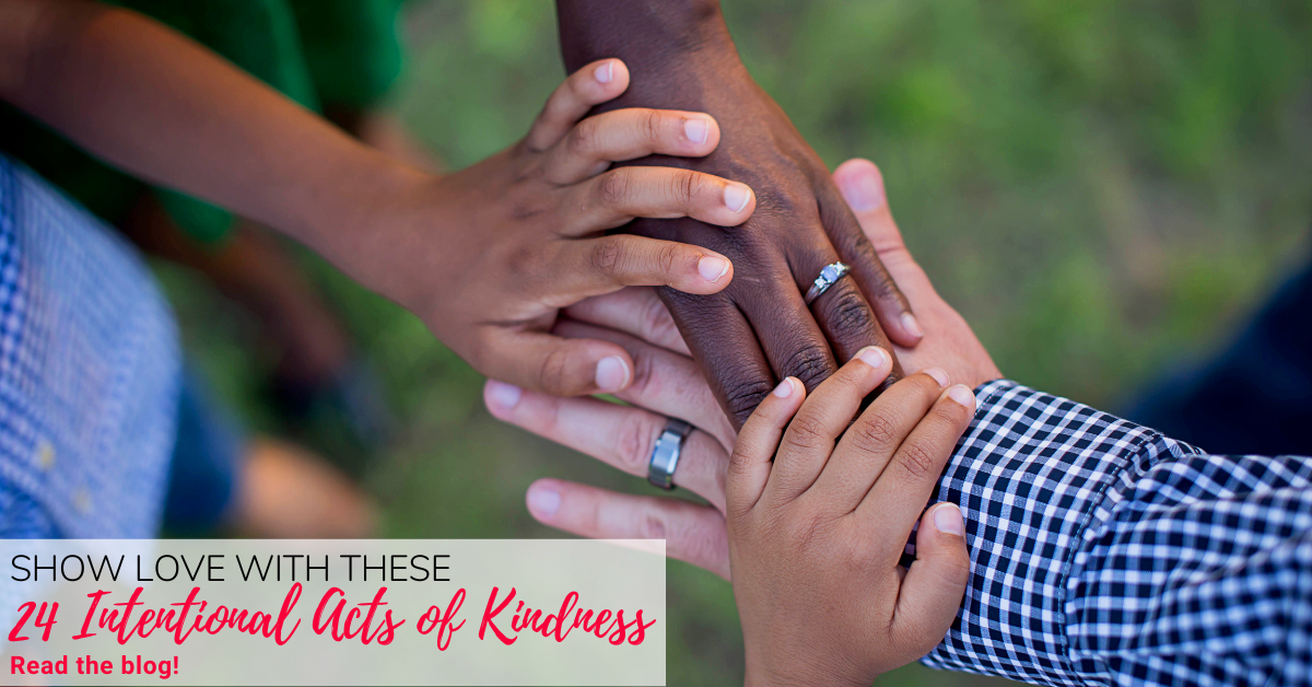 how Love With These 24 Intentional Acts of Kindness
