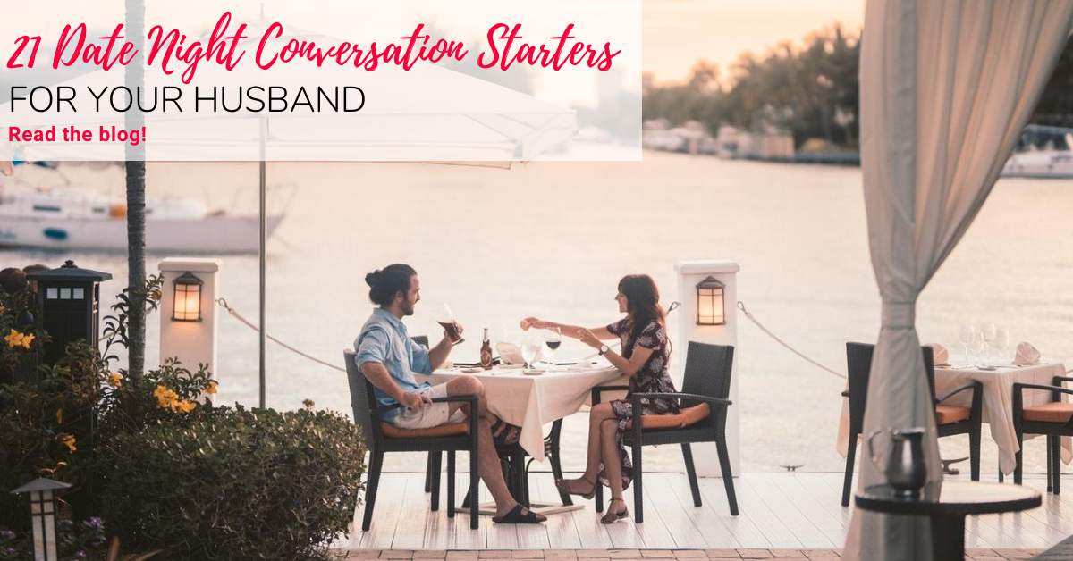 21 Date Night Conversation Starters For Your Spouse